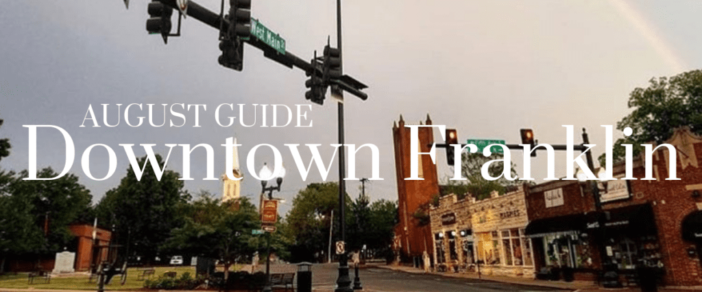 August Guide: Back to School in Downtown Franklin